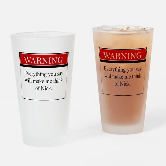 Everything...Nick Drinking Glass