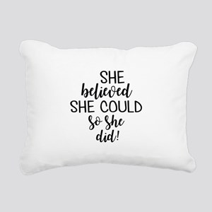 she believed she could Rectangular Canvas Pillow