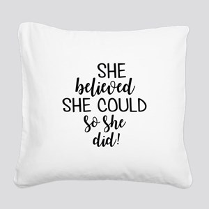 she believed she could Square Canvas Pillow