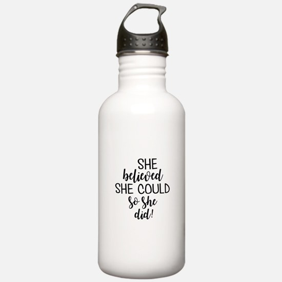 she believed she could Water Bottle