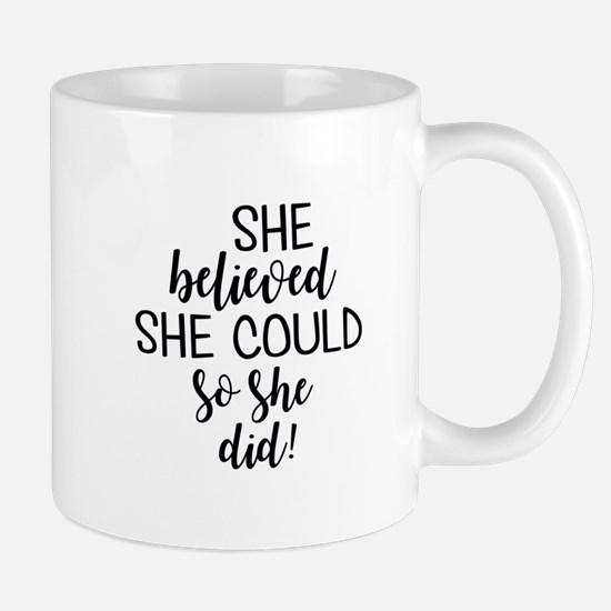 she believed she could Mugs