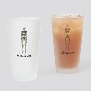 Whatever, I Don't Care Drinking Glass