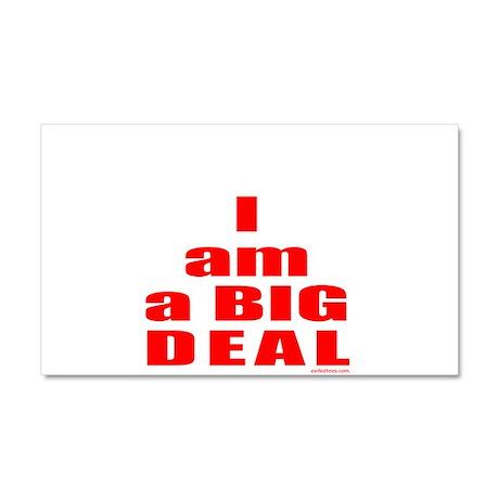 I AM A BIG DEAL Car Magnet 20 x 12