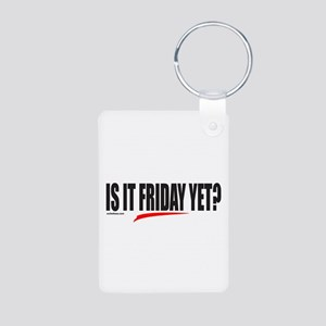IS IT FRIDAY YET? Aluminum Photo Keychain