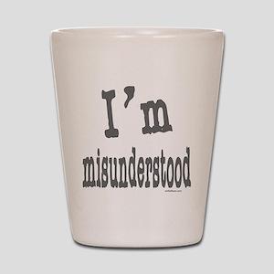 I'M MISUNDERSTOOD Shot Glass