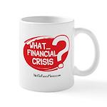 What Financial Crisis Mug