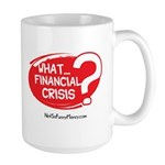 What Financial Crisis Large Mug