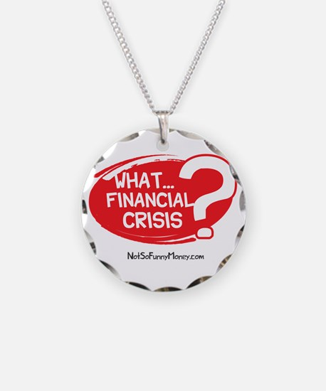 What Financial Crisis Necklace