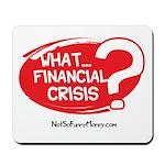 What Financial Crisis Mousepad