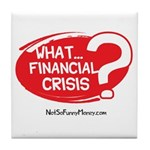 What Financial Crisis Tile Coaster