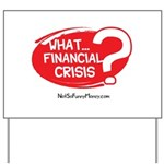What Financial Crisis Yard Sign