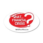 What Financial Crisis 22x14 Oval Wall Peel