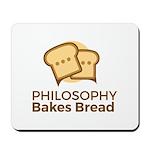 Philosophy Bakes Bread - Logo Mousepad