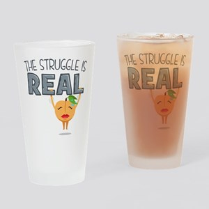 Struggle is Real Drinking Glass