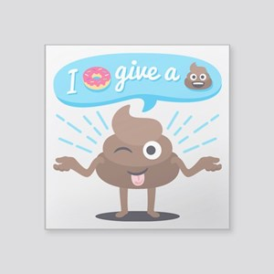 """I Donut Give A Shit Square Sticker 3"""" x 3"""""""