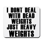 Dead weights Mousepad