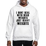 Dead weights Hooded Sweatshirt