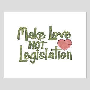 Make Love Not Legislation Small Poster