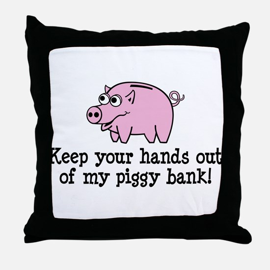 Keep your hands out of my pig Throw Pillow