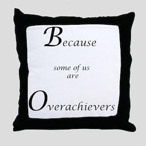Overachievers Throw Pillow
