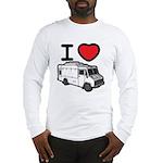 I Love Food Trucks! Long Sleeve T-Shirt