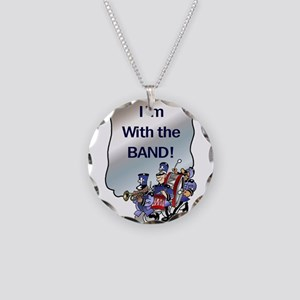 I'm With the Band Necklace Circle Charm