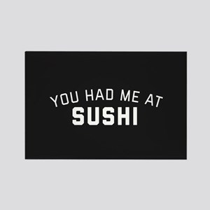 You Had Me At Sushi Rectangle Magnet