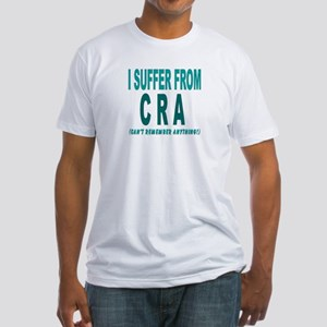 I Suffer from CRA Fitted T-Shirt