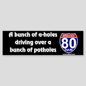 I-80: A Bunch of A-Holes...Bumper Sticker