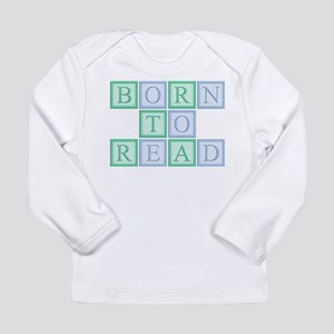 Born to Read<br> Long Sleeve Infant T-Shirt