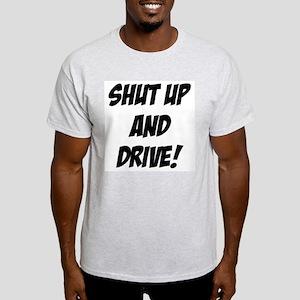 shut up and drive Light T-Shirt
