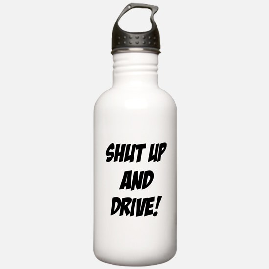 shut up and drive Water Bottle