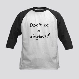 don't be a dingbat Kids Baseball Jersey