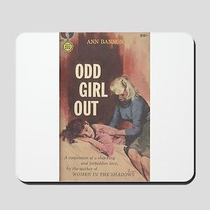 Odd Girl Out Mousepad
