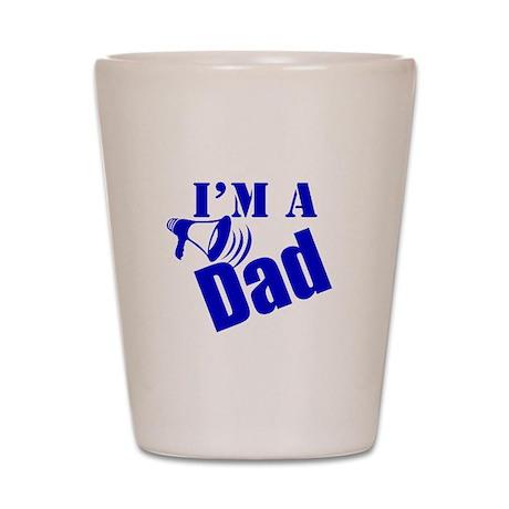 I'm A Dad Shot Glass