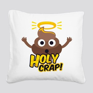 Holy Crap! Square Canvas Pillow