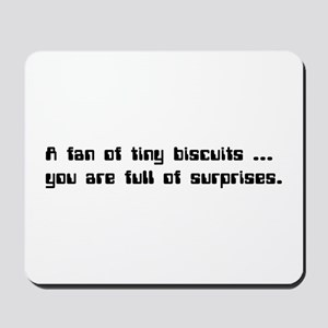 IT Crowd - A fan of tiny biscuits... Mousepad