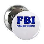 FBI Female Body inspector Button