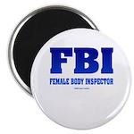 FBI Female Body inspector Magnet