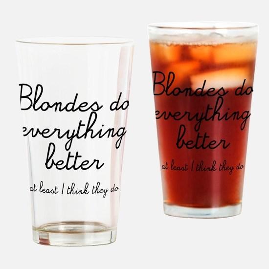 blondes do better Drinking Glass