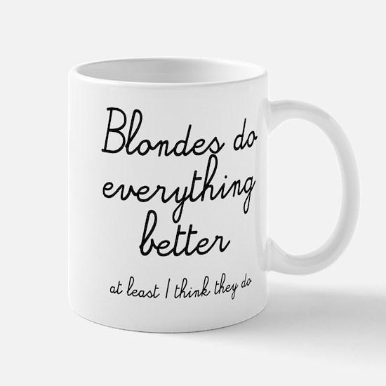 blondes do better Mug