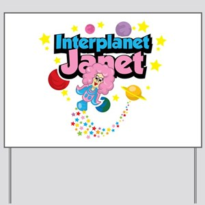 Interplanet Janet Yard Sign