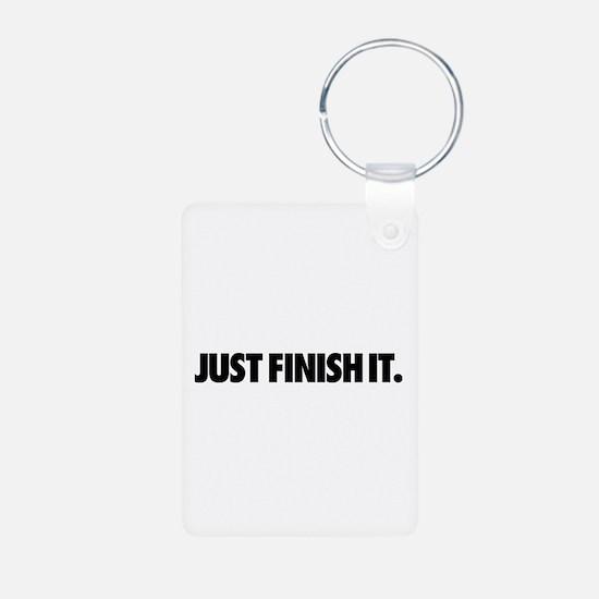 Just Finish It. Keychains