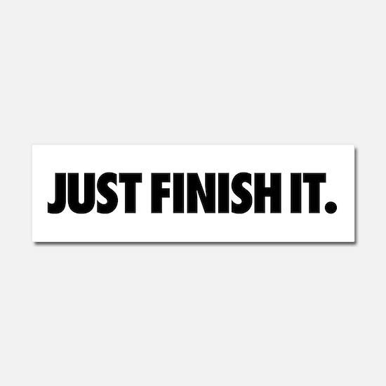 Just Finish It. Car Magnet 10 x 3