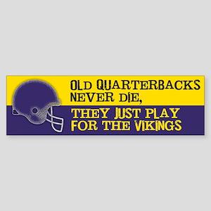 Old Quarterbacks Never Die Sticker (Bumper)