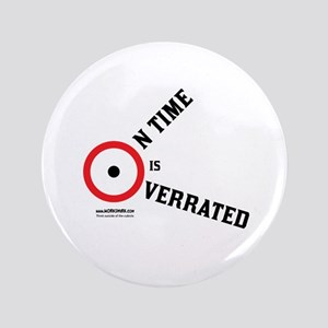 On Time Is Overrated 03 Button