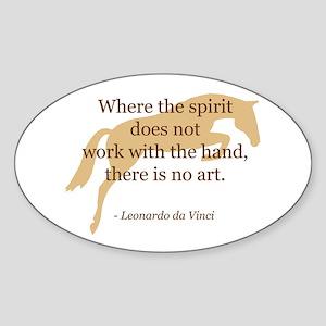 sayings: spirit art w/ jumper horse Sticker (Oval