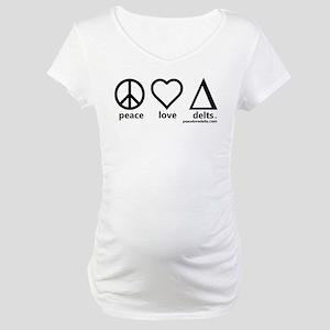 peace love delts Maternity T-Shirt