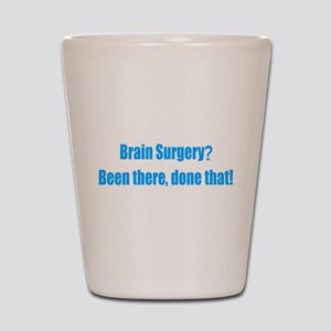 Funny Brain Surgery Shot Glass