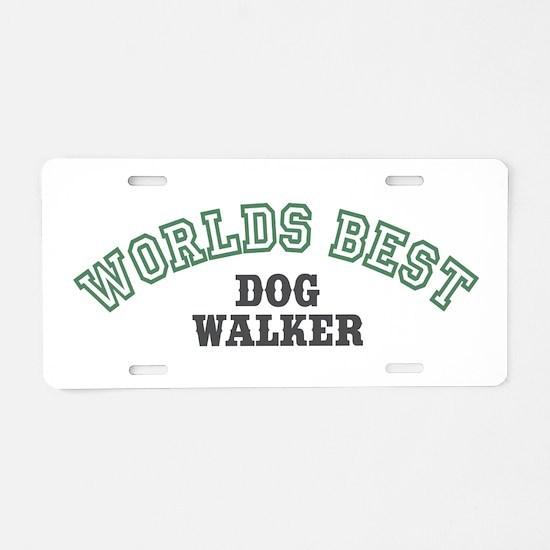 Worlds Best Dog Walker Aluminum License Plate